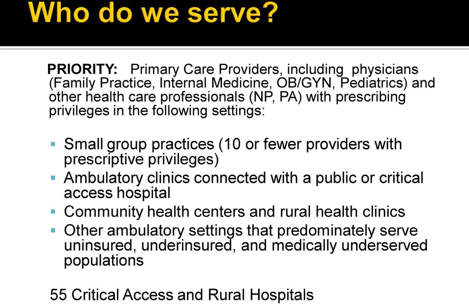 prescriptive privileges) Ambulatory clinics connected with a public or critical access hospital Community health centers and rural health