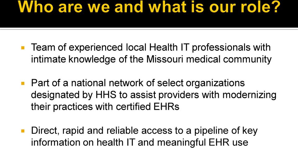 by HHS to assist providers with modernizing their practices with certified EHRs Direct,