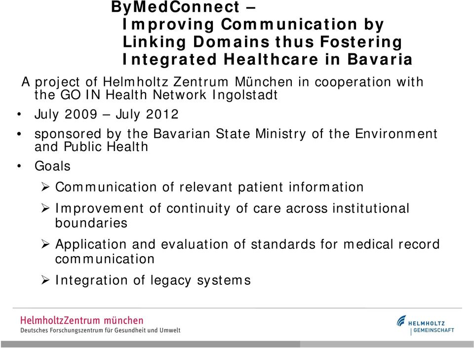 Ministry of the Environment and Public Health Goals Communication of relevant patient information Improvement of continuity of