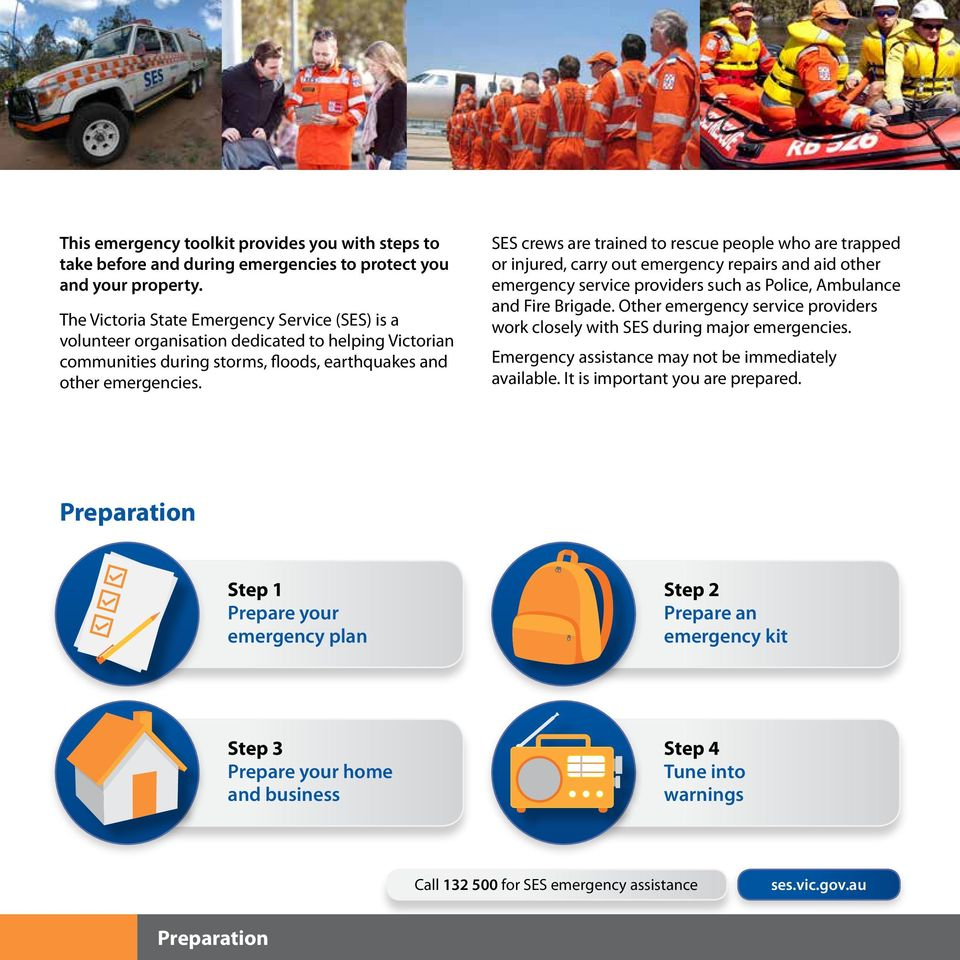 SES crews are trained to rescue people who are trapped or injured, carry out emergency repairs and aid other emergency service providers such as Police, Ambulance and Fire Brigade.