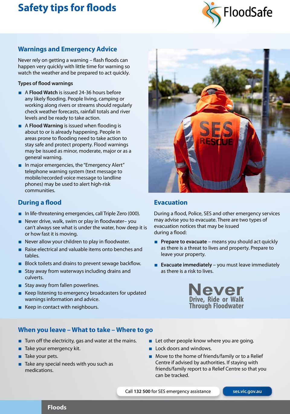 People living, camping or working along rivers or streams should regularly check weather forecasts, rainfall totals and river levels and be ready to take action.