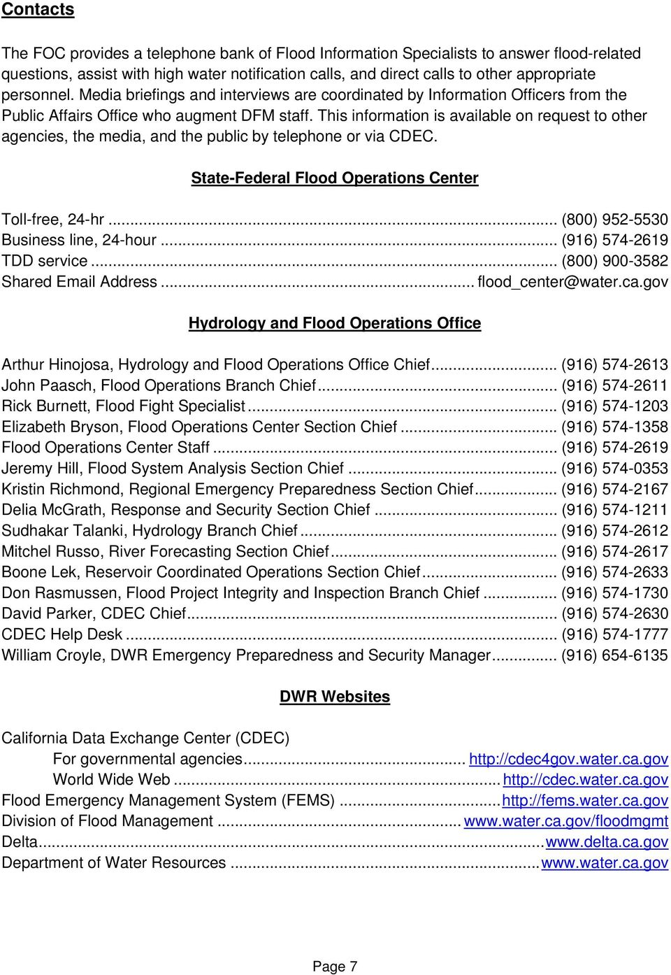This information is available on request to other agencies, the media, and the public by telephone or via CDEC. State-Federal Flood Operations Center Toll-free, 24-hr.