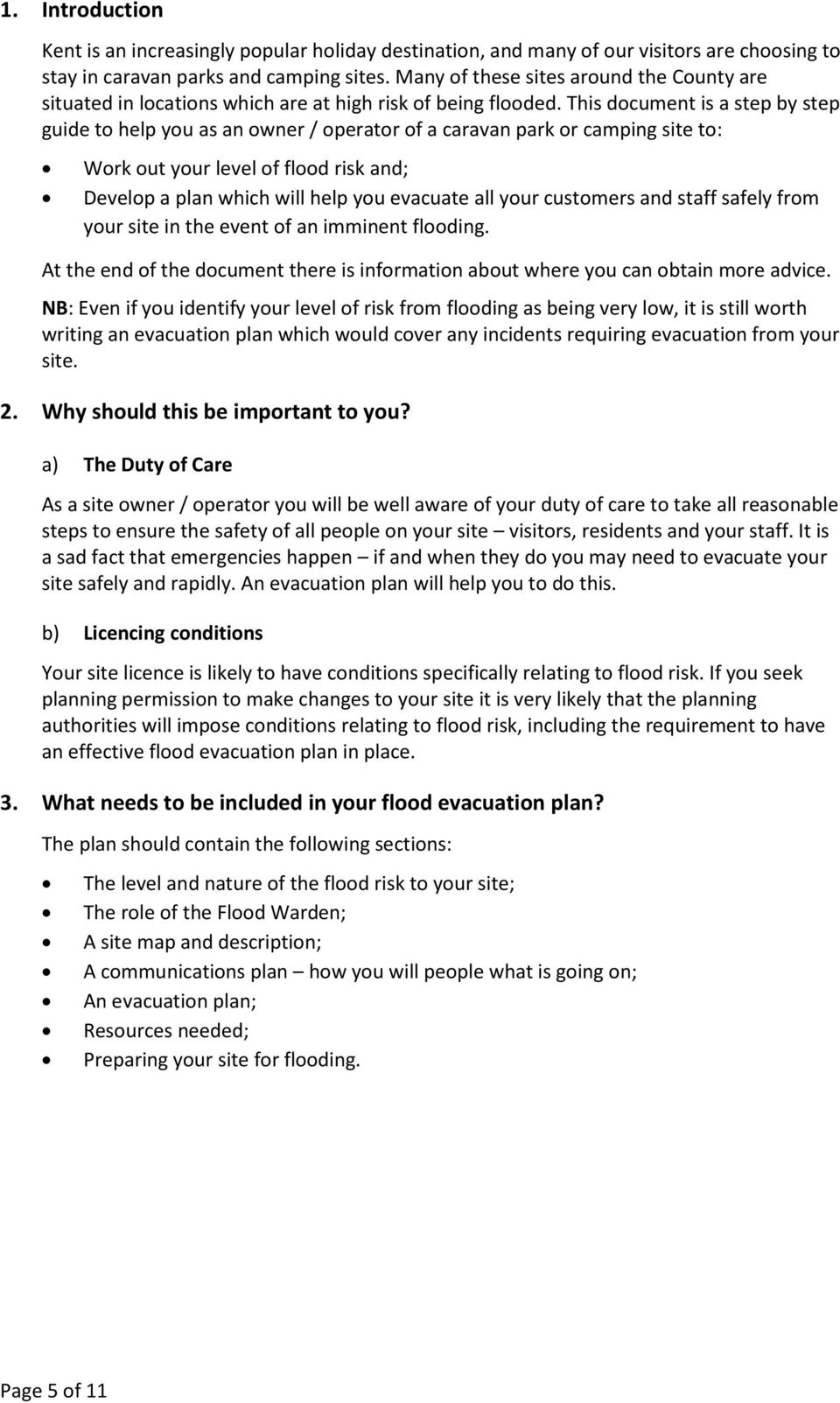 This document is a step by step guide to help you as an owner / operator of a caravan park or camping site to: Work out your level of flood risk and; Develop a plan which will help you evacuate all