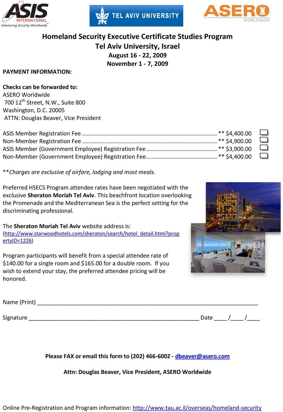 00 ASIS Member (Government Employee) Registration Fee... ** $3,900.00 Non-Member (Government Employee) Registration Fee... ** $4,400.00 **Charges are exclusive of airfare, lodging and most meals.