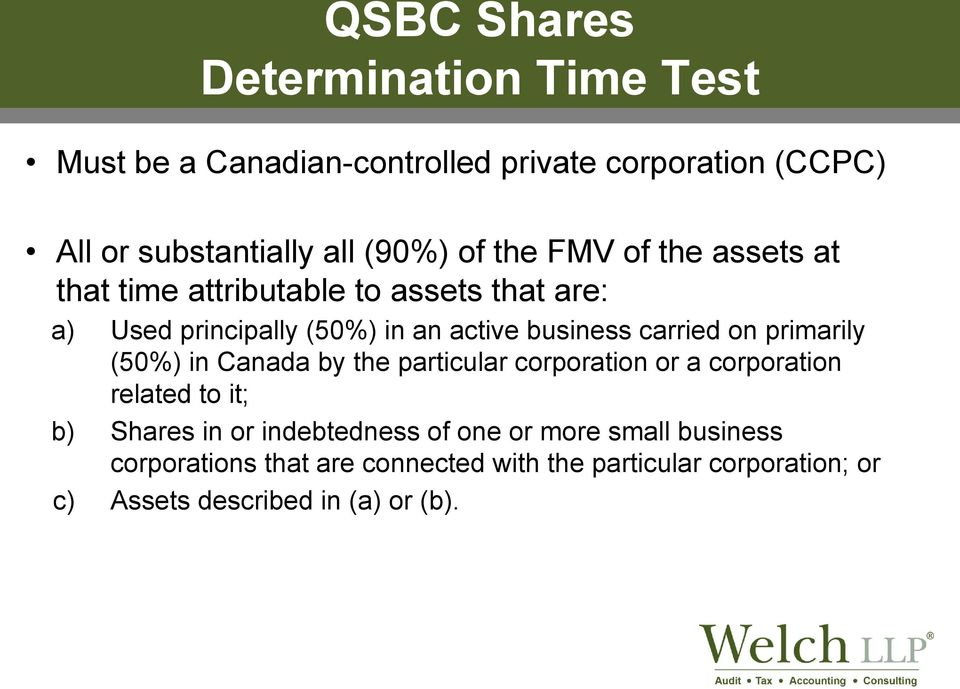 carried on primarily (50%) in Canada by the particular corporation or a corporation related to it; b) Shares in or