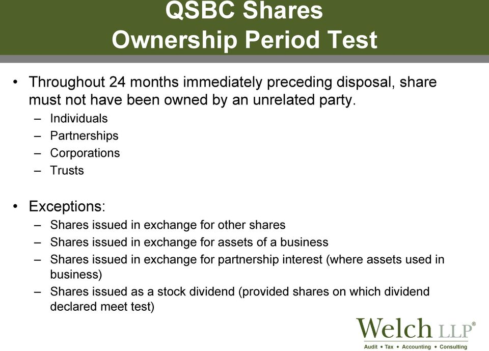 Individuals Partnerships Corporations Trusts Exceptions: Shares issued in exchange for other shares Shares issued