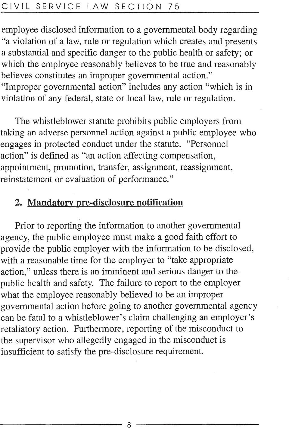 """ ""Improper governmental action"" includes any action ""which is in violation of any federal, state or local law, rule or regulation."