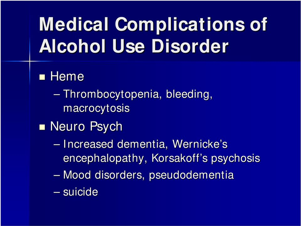 Increased dementia, Wernicke s encephalopathy,