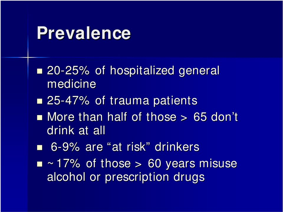 those > 65 don t drink at all 6-9% are at risk