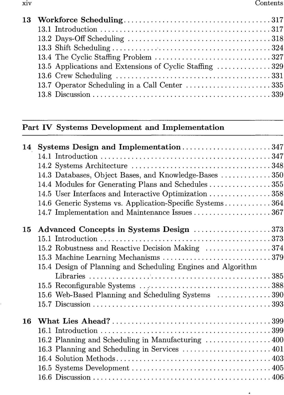 8 Discussion 339 Part IV Systems Development and Implementation 14 Systems Design and Implementation 347 14.1 Introduction 347 14.2 Systems Architecture 348 14.