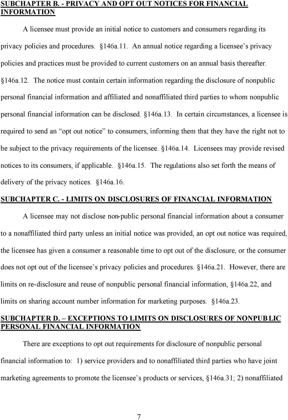 The notice must contain certain information regarding the disclosure of nonpublic personal financial information and affiliated and nonaffiliated third parties to whom nonpublic personal financial