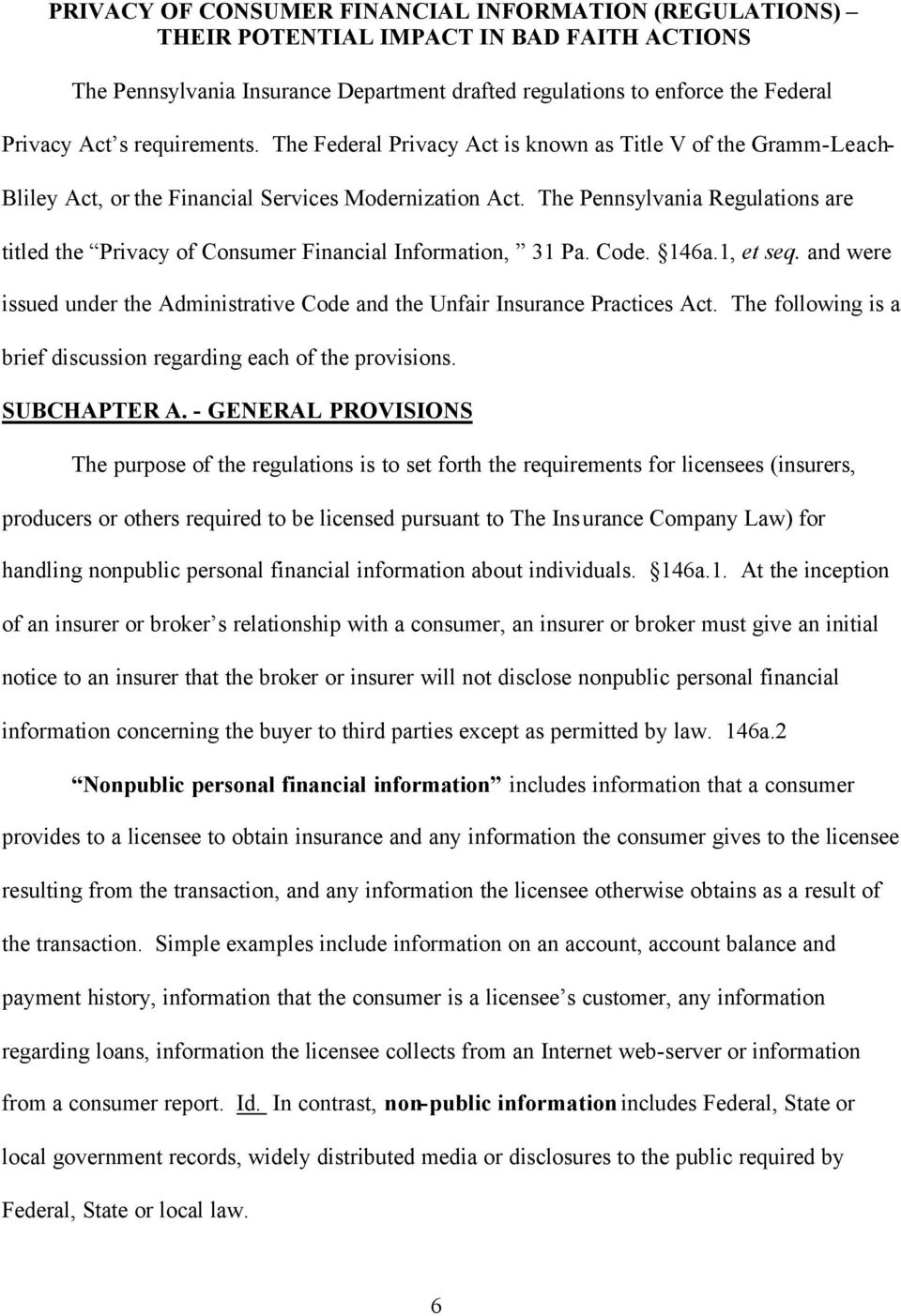 The Pennsylvania Regulations are titled the Privacy of Consumer Financial Information, 31 Pa. Code. 146a.1, et seq.