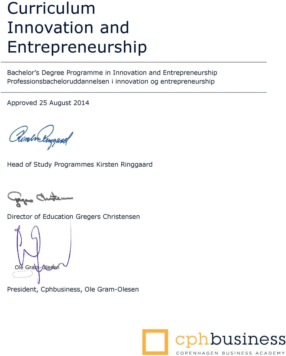 entrepreneurship Approved 25 August 2014 Head of Study Programmes Kirsten