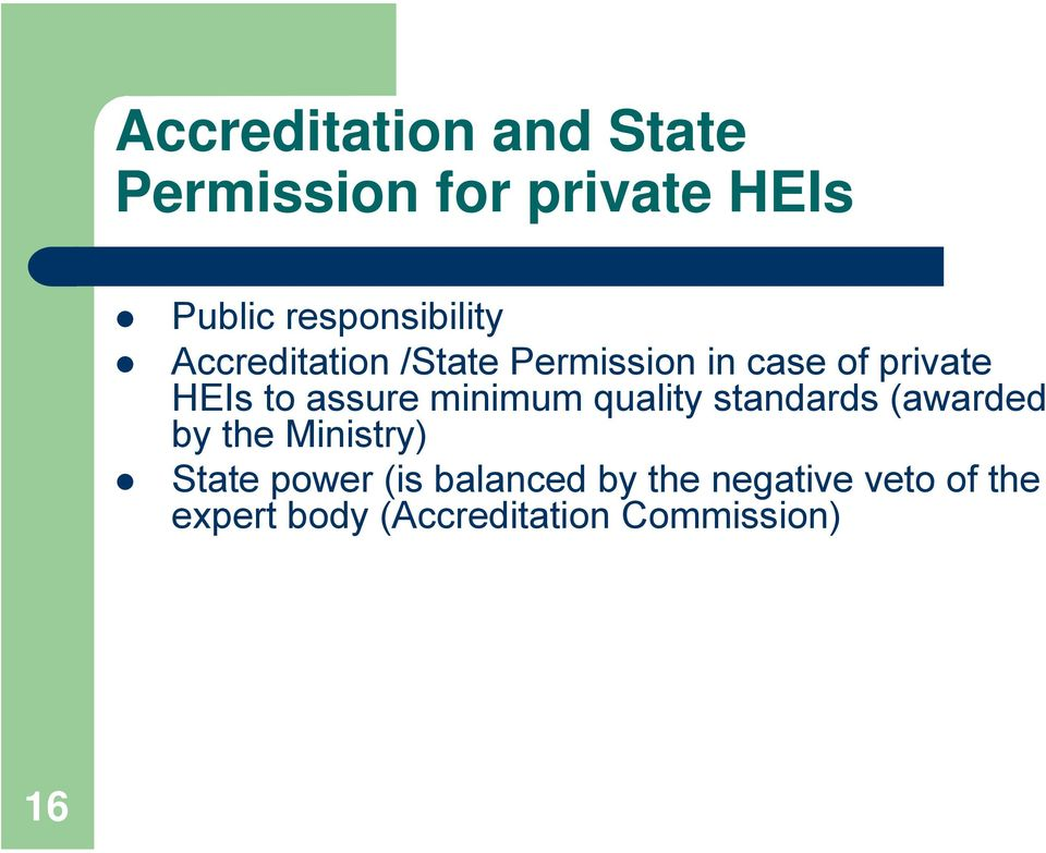 to assure minimum quality standards (awarded by the Ministry) State