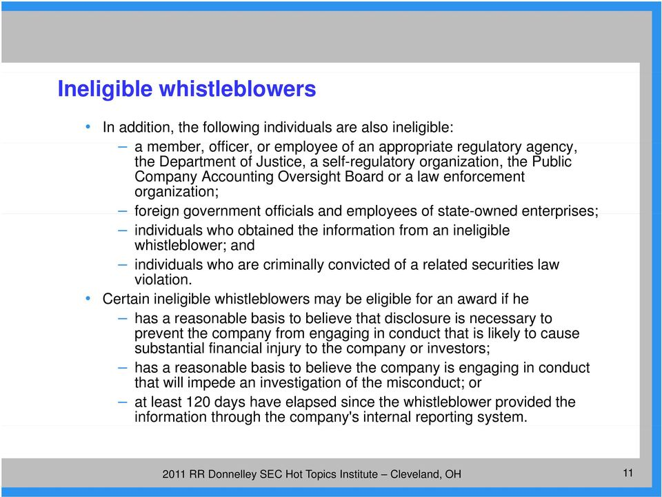 information from an ineligible whistleblower; and individuals who are criminally convicted of a related securities law violation.