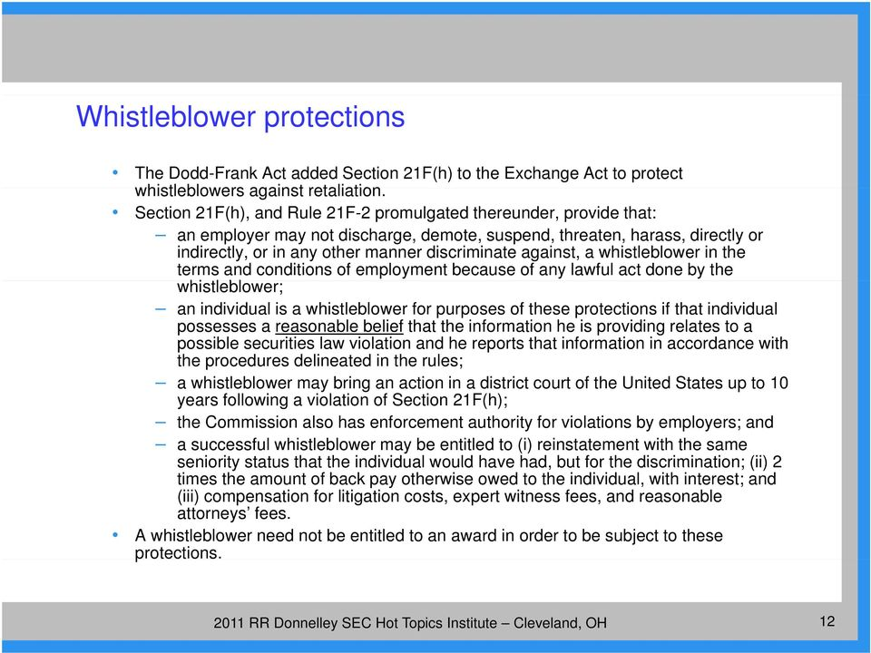 against, a whistleblower in the terms and conditions of employment because of any lawful act done by the whistleblower; an individual is a whistleblower for purposes of these protections if that