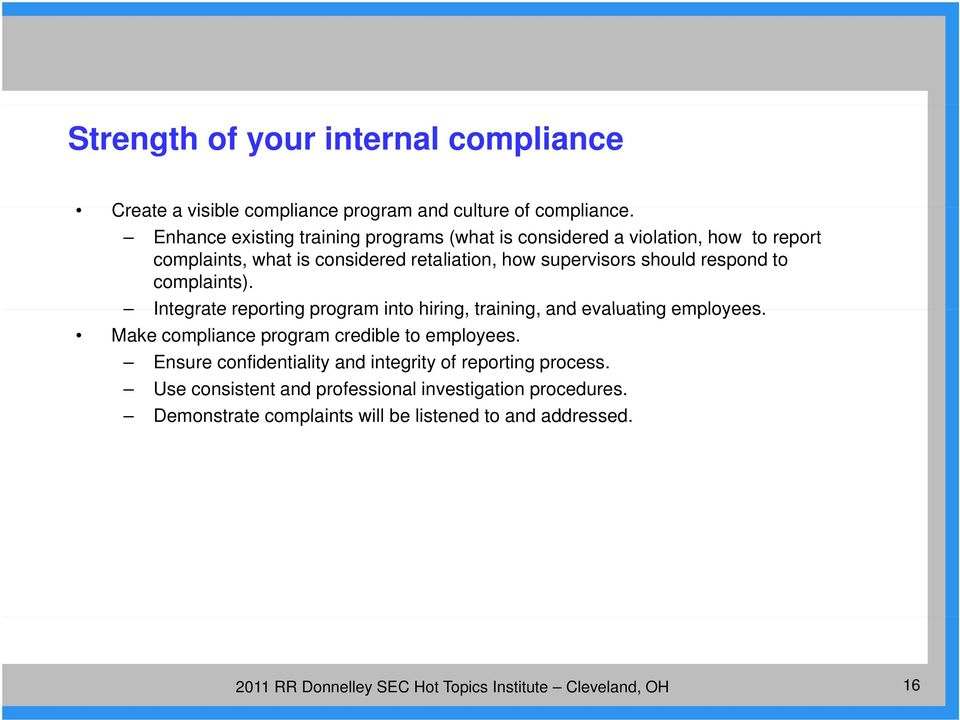 should respond to complaints). Integrate reporting program into hiring, training, and evaluating employees.