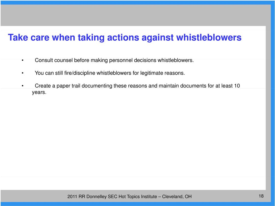 You can still fire/discipline whistleblowers for legitimate reasons.