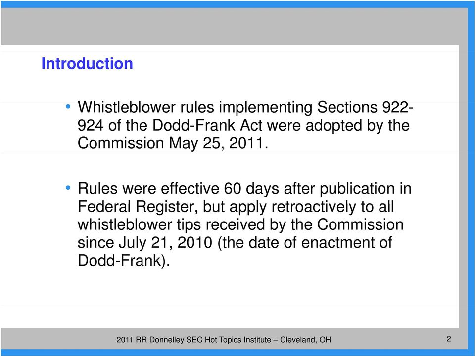 Rules were effective 60 days after publication in Federal Register, but apply