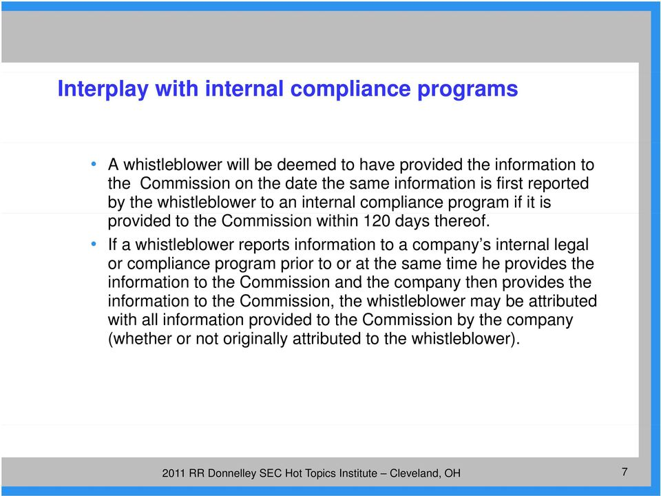 If a whistleblower reports information to a company s internal legal or compliance program prior to or at the same time he provides the information to the Commission and