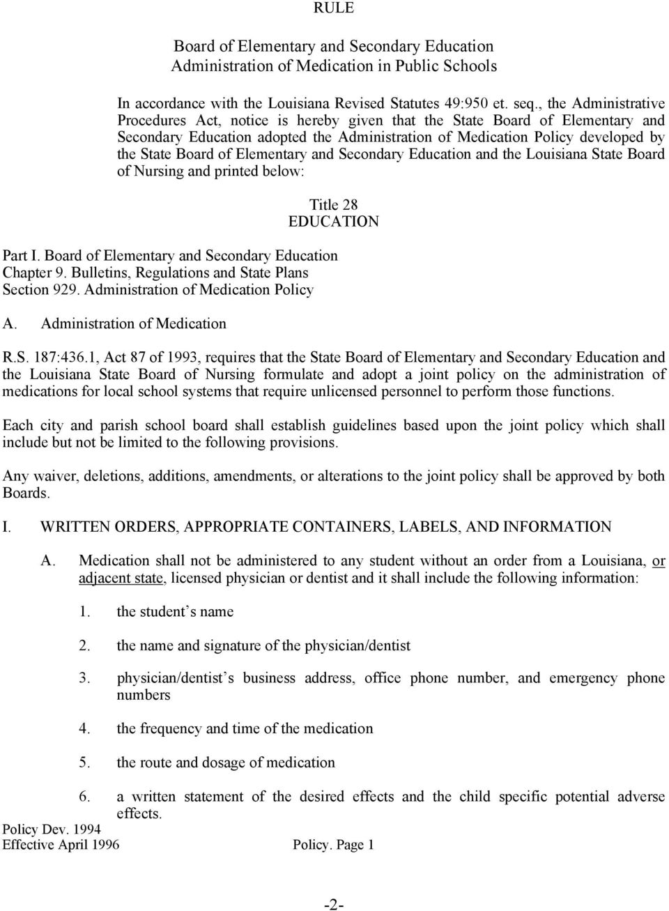 Elementary and Secondary Education and the Louisiana State Board of Nursing and printed below: Title 28 EDUCATION Part I. Board of Elementary and Secondary Education Chapter 9.