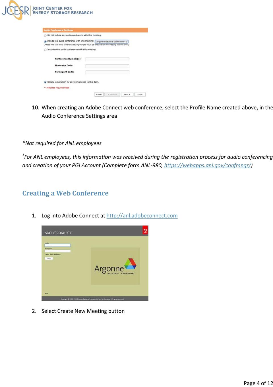 for audio conferencing and creation of your PGi Account (Complete form ANL-980, https://webapps.anl.