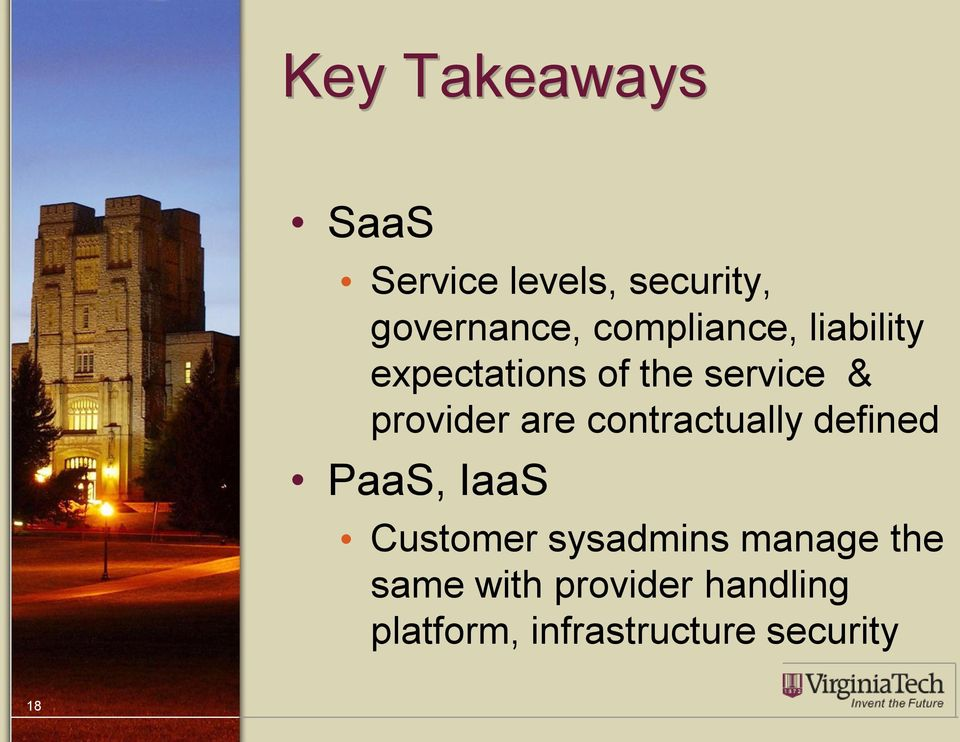 are contractually defined PaaS, IaaS Customer sysadmins manage