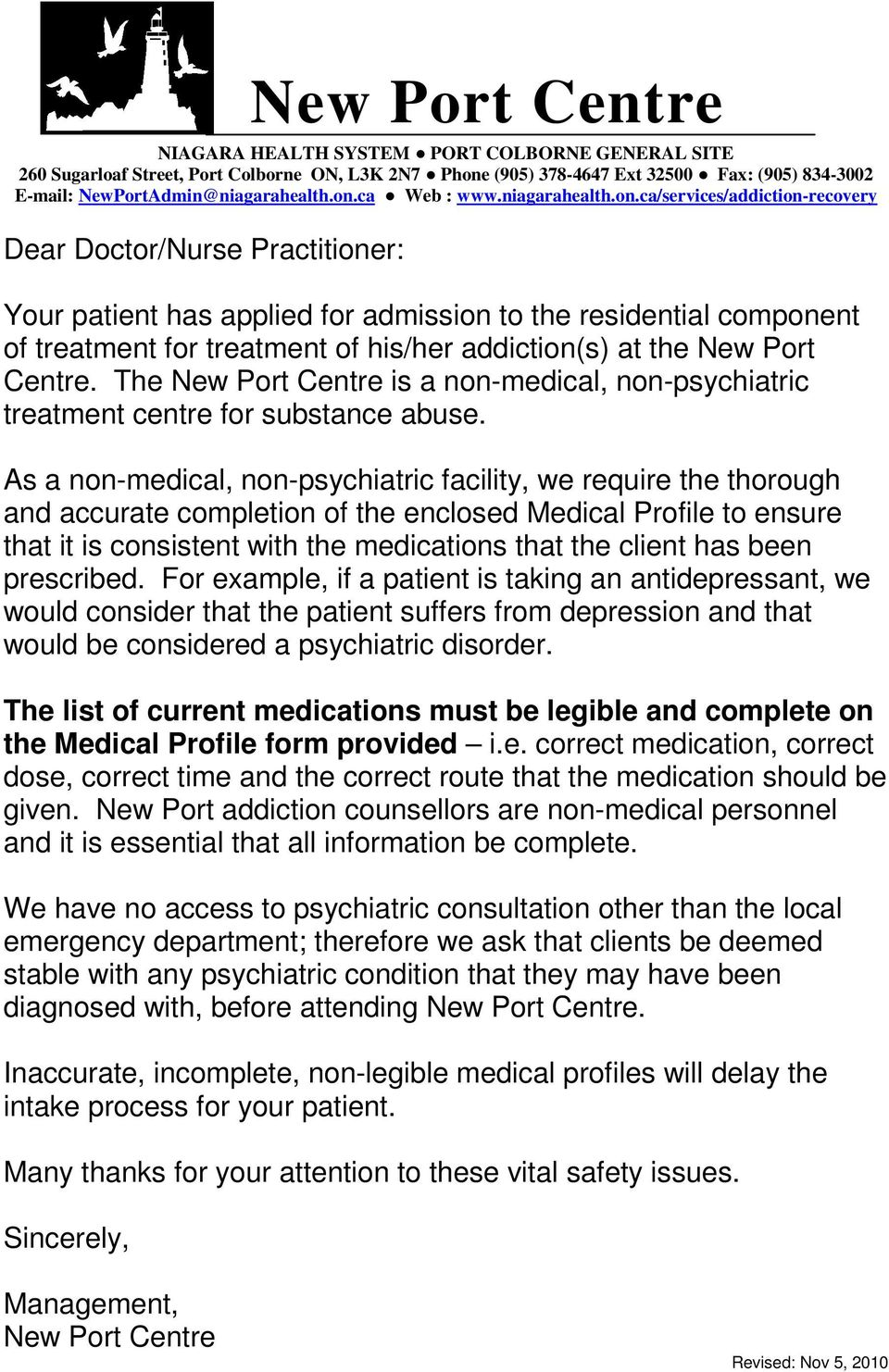 his/her addiction(s) at the New Port Centre. The New Port Centre is a non-medical, non-psychiatric treatment centre for substance abuse.