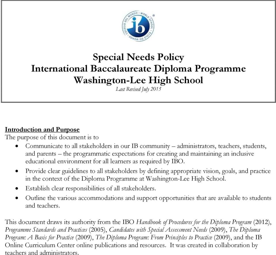 required by IBO. Provide clear guidelines to all stakeholders by defining appropriate vision, goals, and practice in the context of the Diploma Programme at Washington-Lee High School.