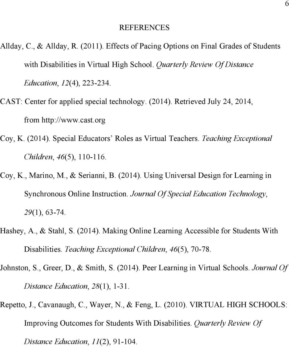 Teaching Exceptional Children, 46(5), 110-116. Coy, K., Marino, M., & Serianni, B. (2014). Using Universal Design for Learning in Synchronous Online Instruction.