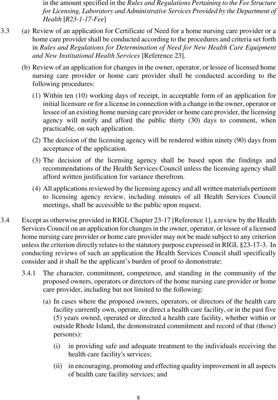 Regulations for Determination of Need for New Health Care Equipment and New Institutional Health Services [Reference 23].