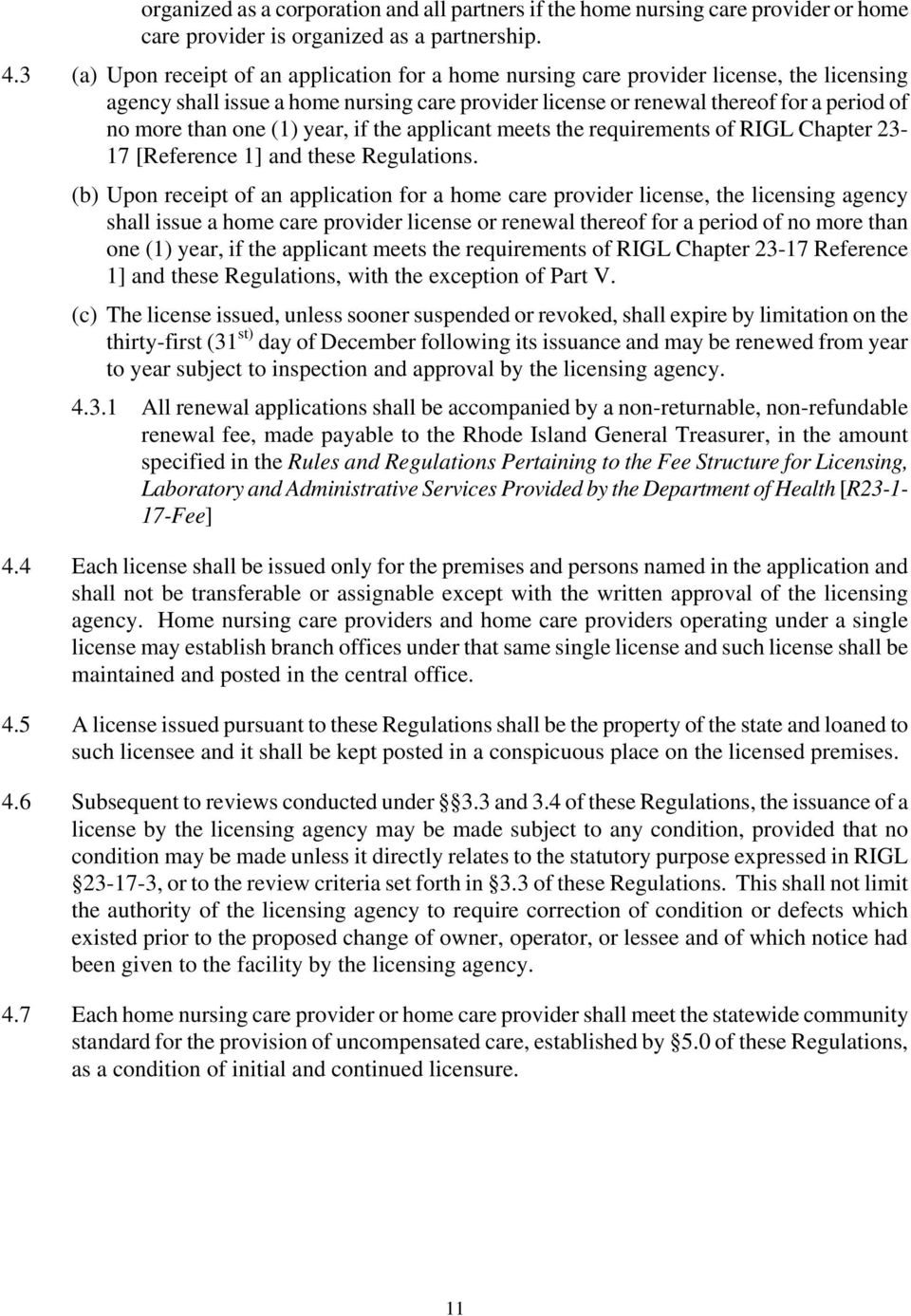 one (1) year, if the applicant meets the requirements of RIGL Chapter 23-17 [Reference 1] and these Regulations.
