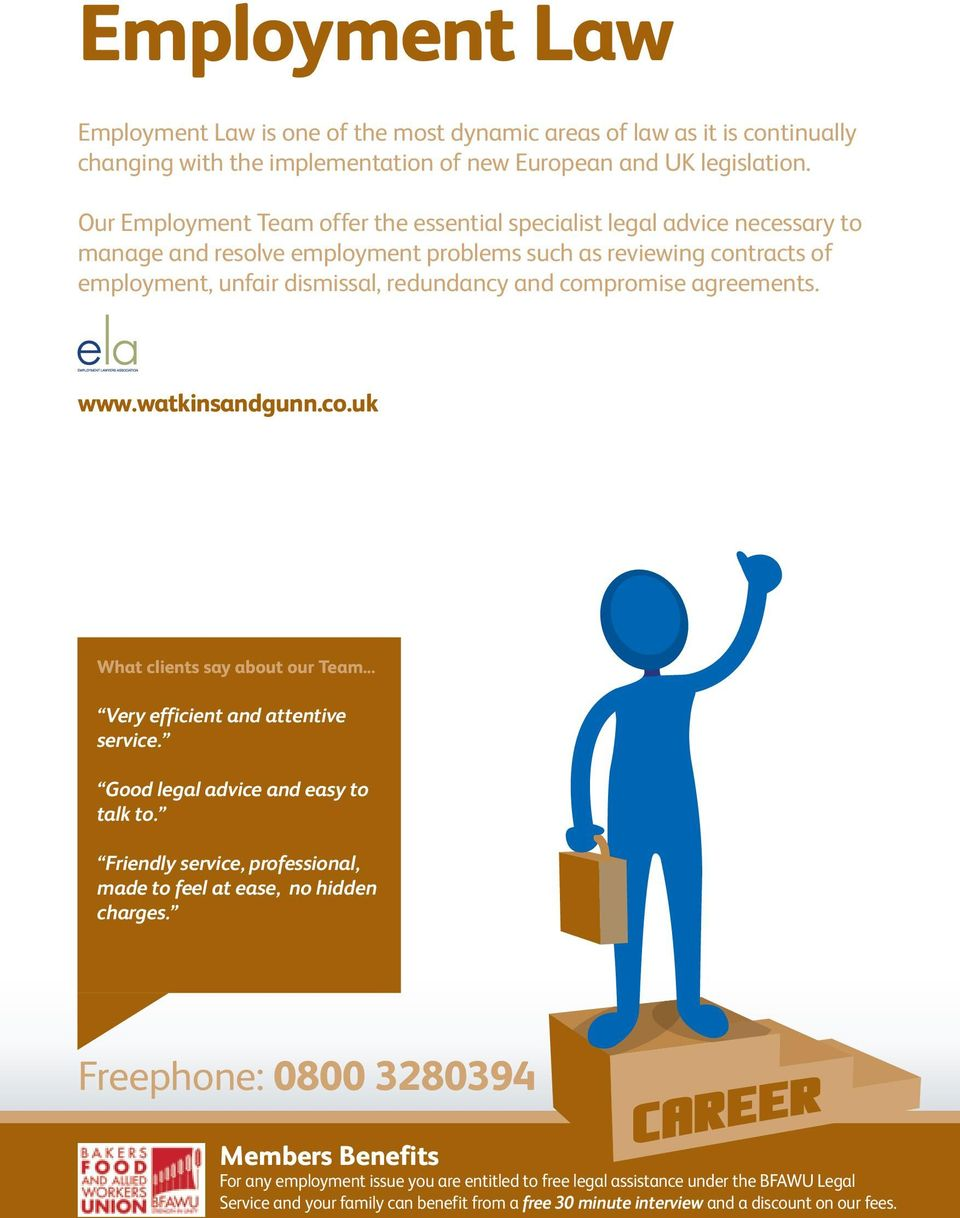 redundancy and compromise agreements. Very efficient and attentive service. Good legal advice and easy to talk to.