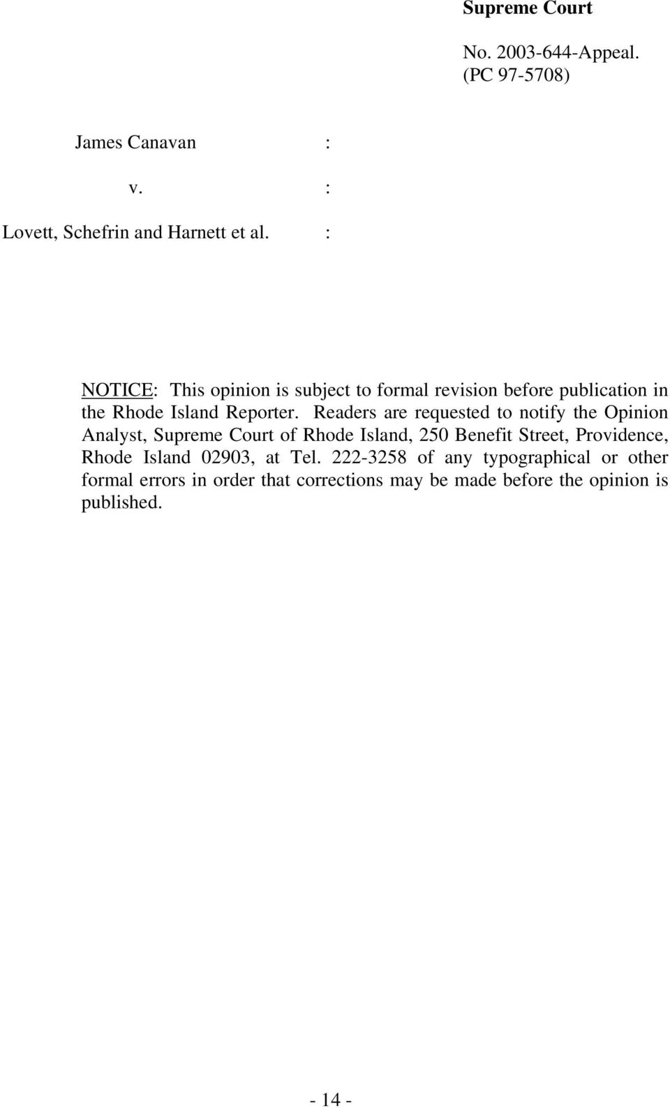 Readers are requested to notify the Opinion Analyst, Supreme Court of Rhode Island, 250 Benefit Street, Providence,