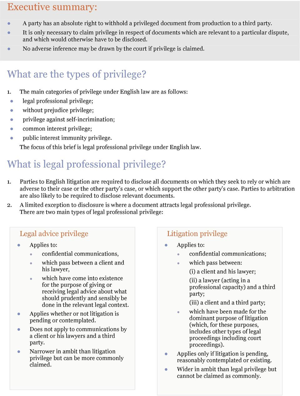 No adverse inference may be drawn by the court if privilege is claimed. What are the types of privilege? 1.