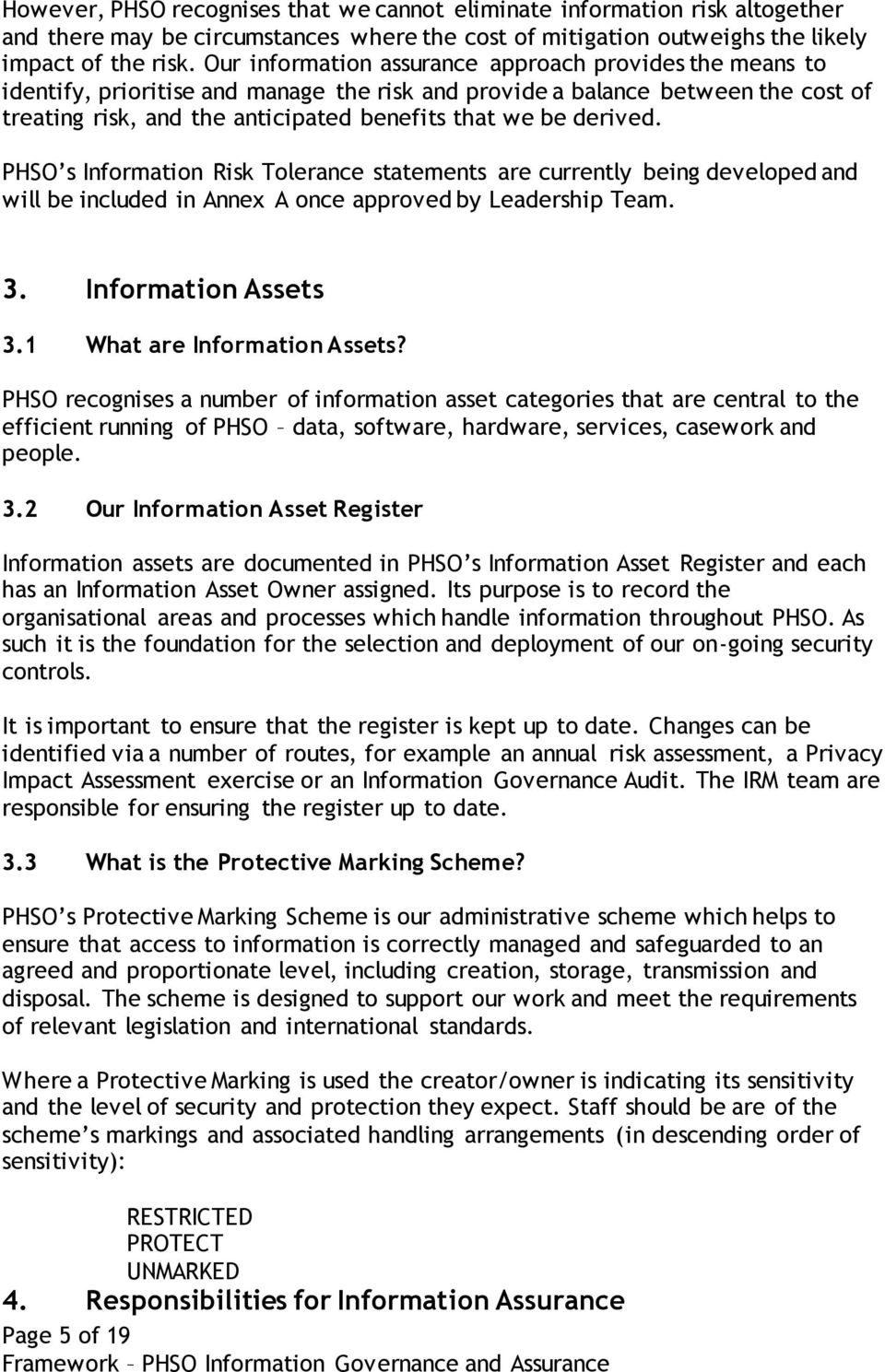 derived. PHSO s Information Risk Tolerance statements are currently being developed and will be included in Annex A once approved by Leadership Team. 3. Information Assets 3.