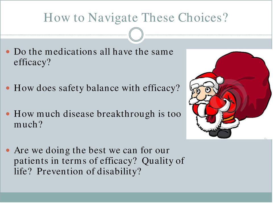 How does safety balance with efficacy?