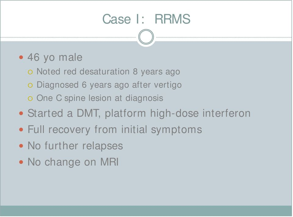 diagnosis Started a DMT, platform high-dose interferon Full