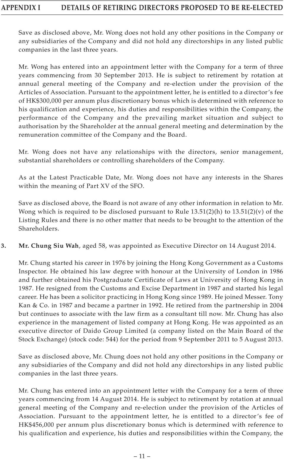 Wong has entered into an appointment letter with the Company for a term of three years commencing from 30 September 2013.