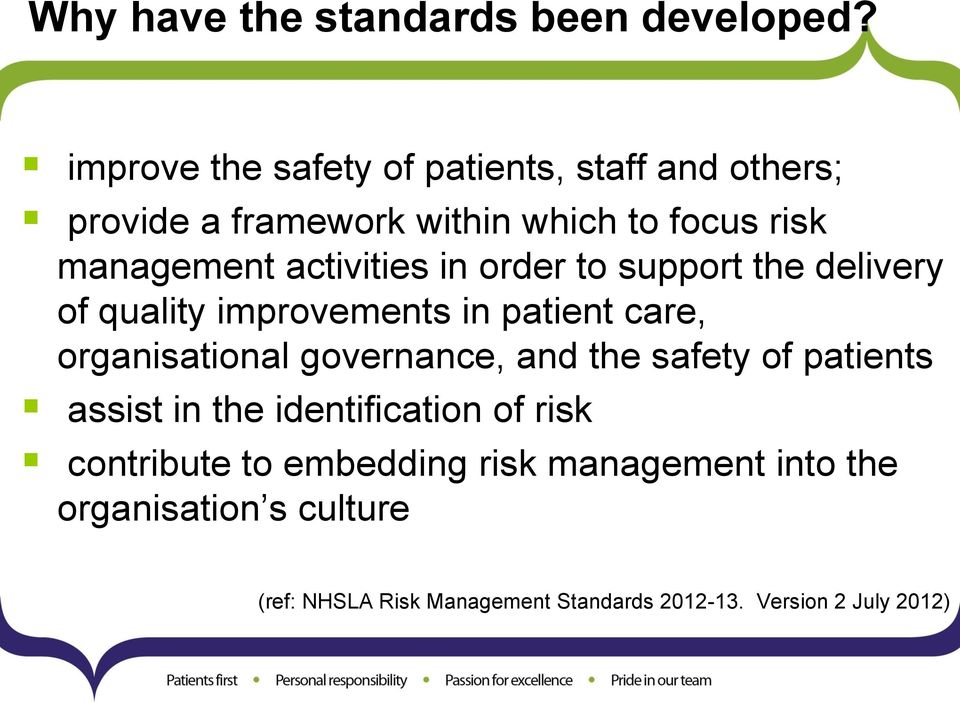 activities in order to support the delivery of quality improvements in patient care, organisational governance, and