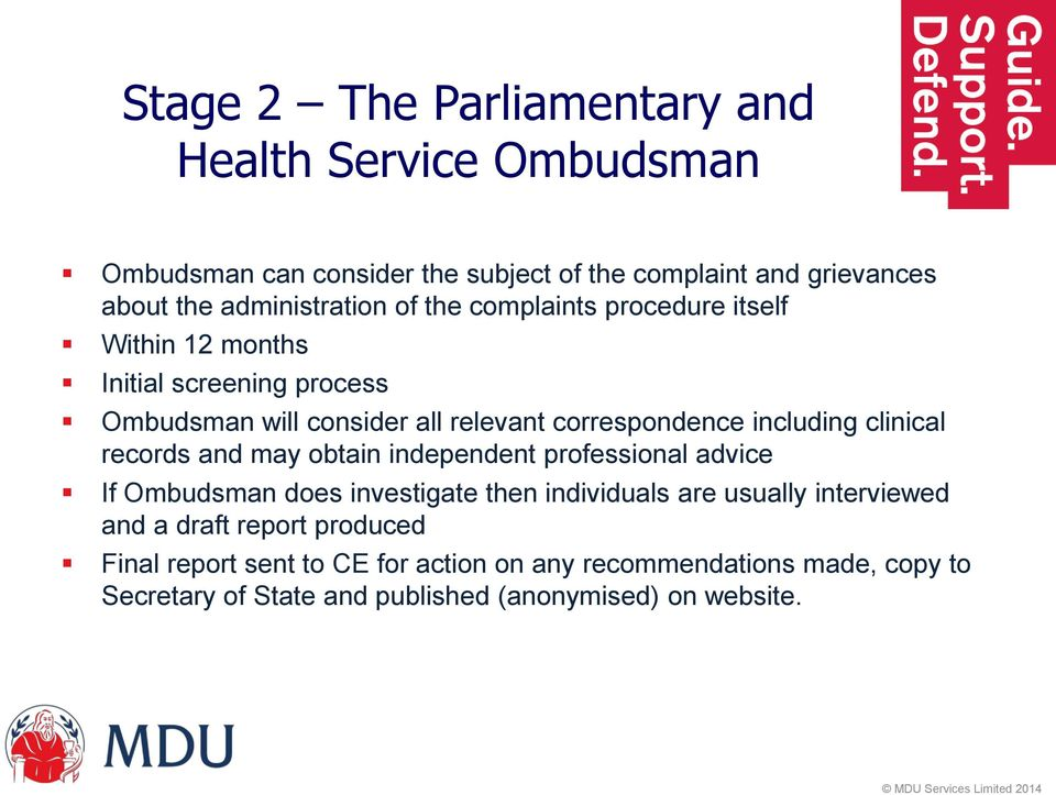 including clinical records and may obtain independent professional advice If Ombudsman does investigate then individuals are usually interviewed