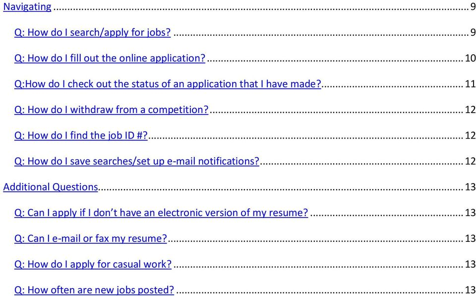 ... 12 Q: How do I find the job ID #?... 12 Q: How do I save searches/set up e-mail notifications?... 12 Additional Questions.