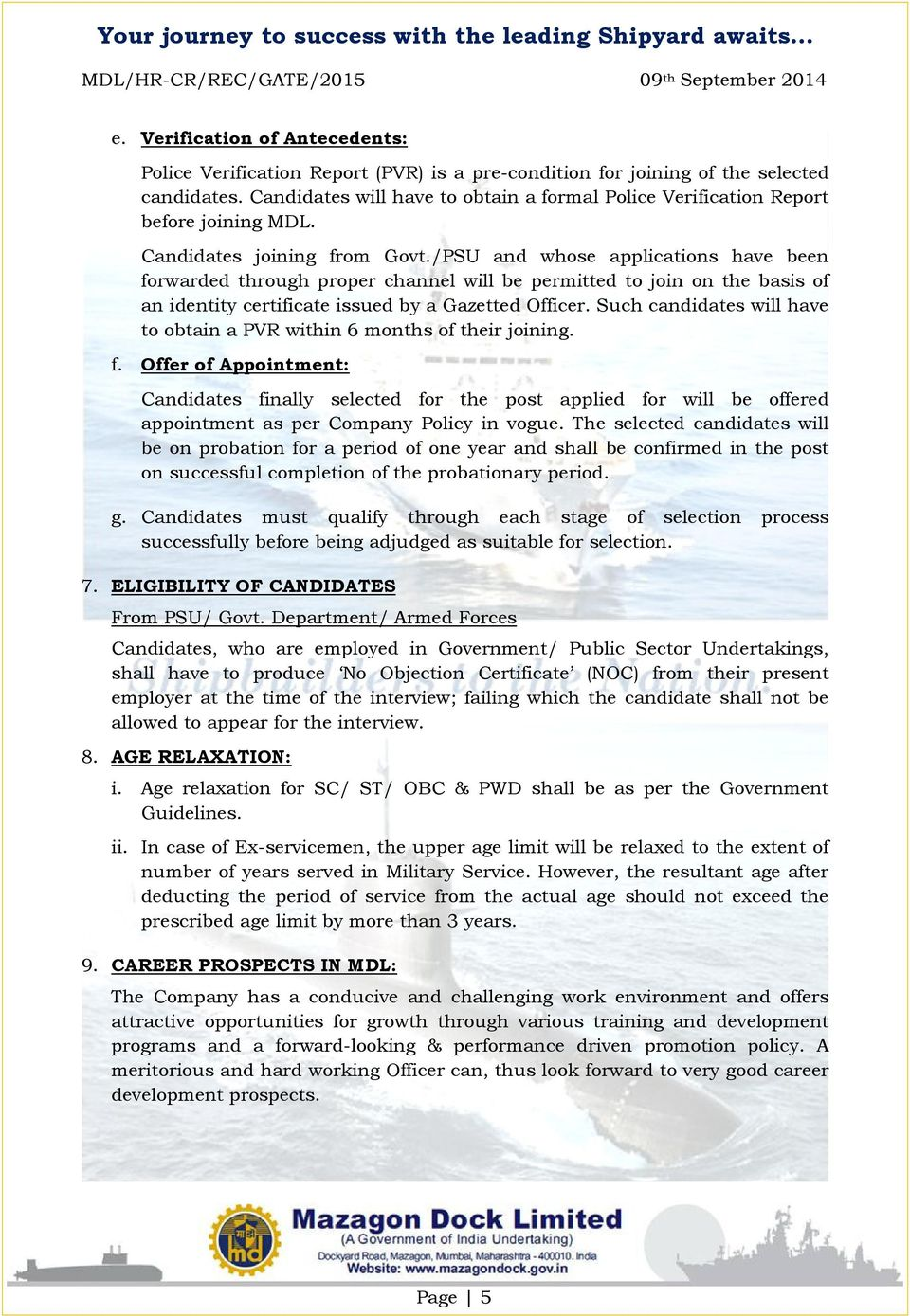 /PSU and whose applications have been forwarded through proper channel will be permitted to join on the basis of an identity certificate issued by a Gazetted Officer.
