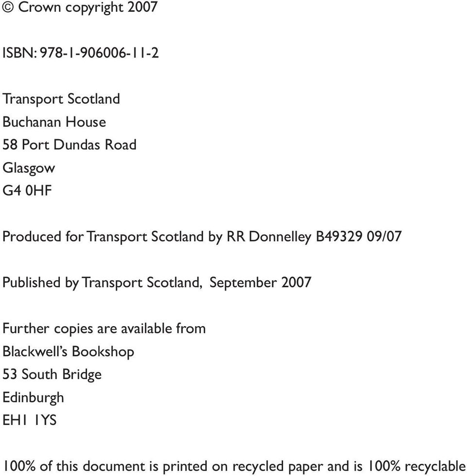 Transport Scotland, September 2007 Further copies are available from Blackwell s Bookshop 53