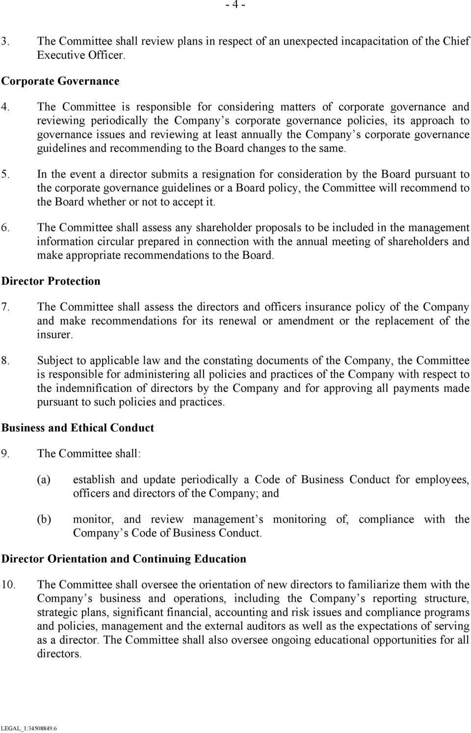 least annually the Company s corporate governance guidelines and recommending to the Board changes to the same. 5.