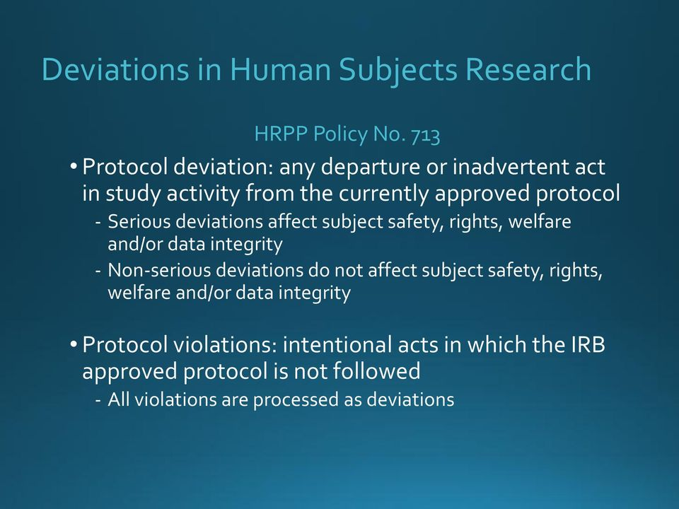Serious deviations affect subject safety, rights, welfare and/or data integrity Non-serious deviations do not affect