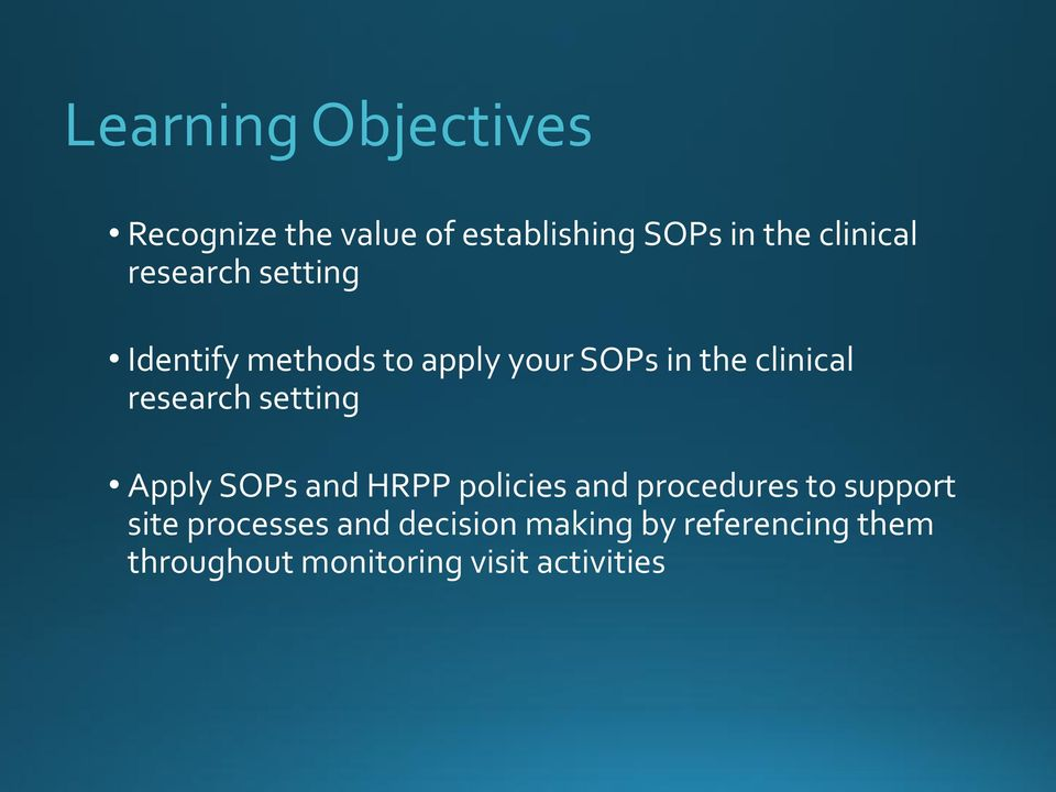 setting Apply SOPs and HRPP policies and procedures to support site processes