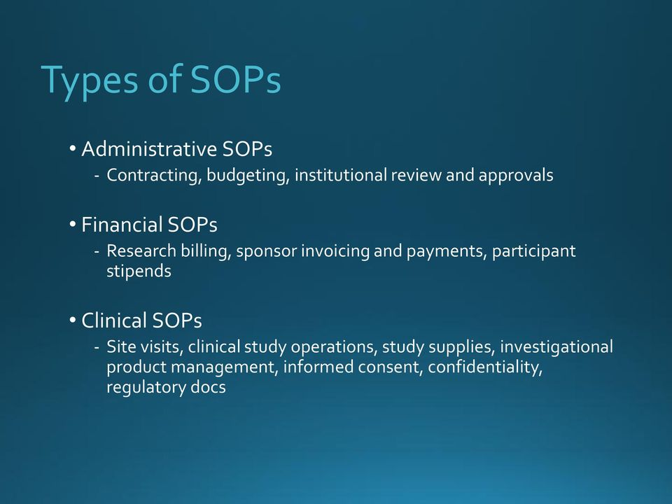 participant stipends Clinical SOPs Site visits, clinical study operations, study