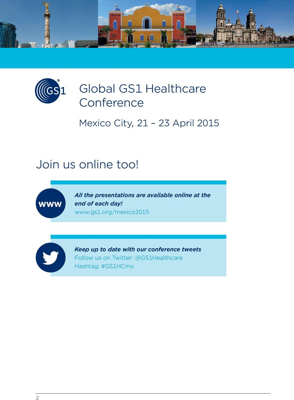www All the presentations are available online at the end of each day! www.gs1.
