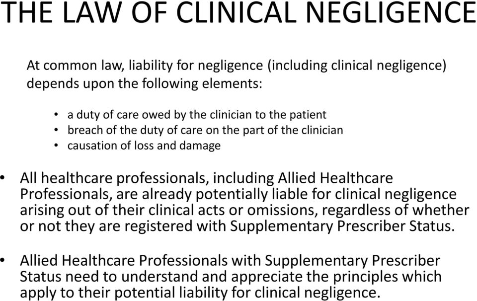 already potentially liable for clinical negligence arising out of their clinical acts or omissions, regardless of whether or not they are registered with Supplementary Prescriber